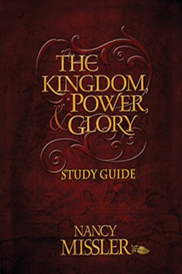 The Kingdom Power and Glory - Study Guide  -     By: Nancy Missler, Debbie Holland, Lori Sisemore