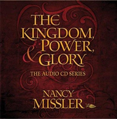 The Kingdom Power and Glory - CD  -     By: Nancy Missler