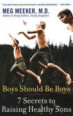 Boys Should Be Boys  -     By: Meg Meeker