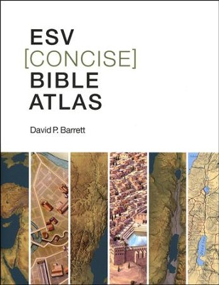 ESV Concise Bible Atlas  -     By: David P. Barrett