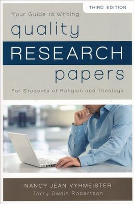 Quality Research Papers: For Students of Religion and Theology, Third Edition  -     By: Nancy Jean Vyhmeister, Terry Dwain Robertson