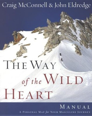 The Way of the Wild Heart Workbook  -     By: John Eldredge