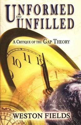 Unformed and Unfilled: A Critique of the Gap Theory  -     By: Weston Fields