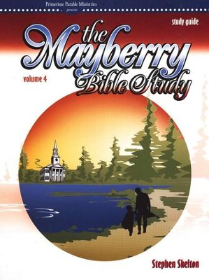 Mayberry Bible Study Vol. 4 Study Guide  -     By: Stephen Skelton