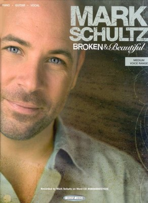 Broken & Beautiful Songbook   -     By: Mark Schultz