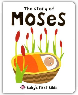 Story of Moses: Baby's First Bible  -     By: Roger Priddy