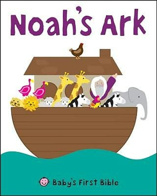Noah's Ark: Baby's First Bible  -     By: Roger Priddy