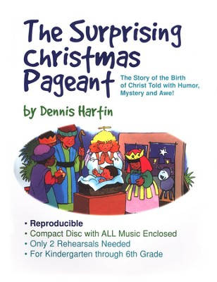 The Surprising Christmas Pageant  -     By: Dennis Hartin