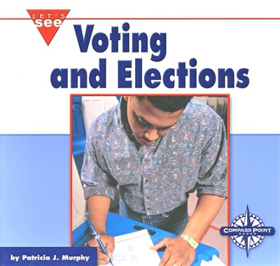Voting and Elections  -
