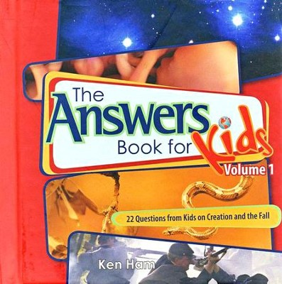 The Answers Book for Kids, Volume 1: 25 Questions from  Kids on Creation and the Fall of Man  -     By: Ken Ham, Cindy Malott