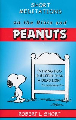 Short Meditations on the Bible and Peanuts   -     By: Robert L. Short