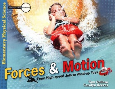 Forces & Motion: From High-Speed Jets to Wind-up Toys   -     By: Tom DeRosa, Dr. Carolyn Reeves