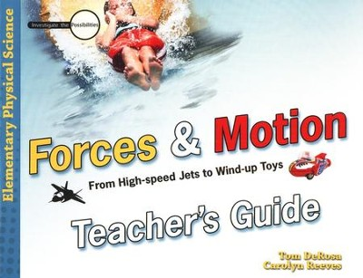 Forces and Motion: Teacher's Guide  -     By: Tom DeRosa, Dr. Carolyn Reeves