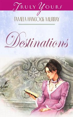 Destinations - eBook  -     By: Tamela Hancock Murray
