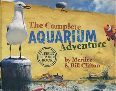 The Complete Aquarium Adventure  -     By: Bill Clifton, Merrilee Clifton