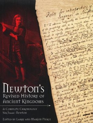 Newton's Revised History of Ancient Kingdoms: A Complete Chronology  -     By: Sir Issac Newton
