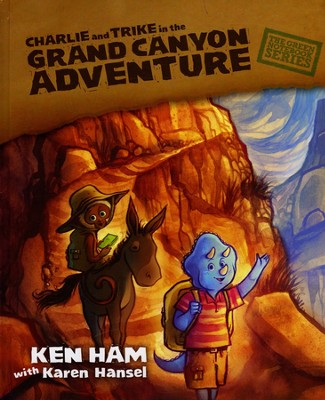 Charlie & Trike : Grand Canyon Adventure  -     By: Ken Ham, Karen Hansel