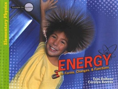 Energy: Elementary Physics--Student Text   -     By: Tom DeRosa, Dr. Carolyn Reeves