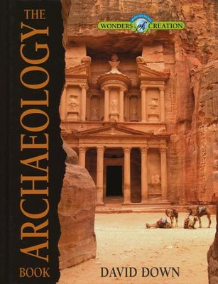 The Archaeology Book, The Wonders of Creation Series   -     By: David Down