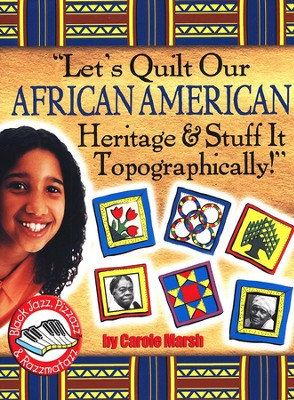 Let's Quilt Our African American Heritage   -     By: Carole Marsh