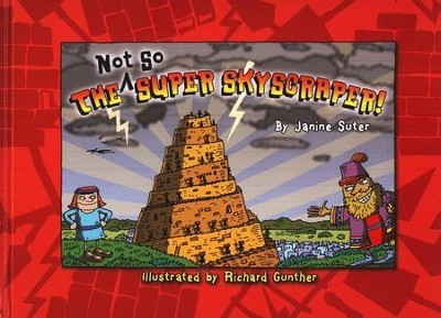 Not So Super Skyscraper  -     By: Janine Suter     Illustrated By: Richard Gunther