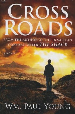 Cross Roads  -  Book Club Edition   -     By: William Paul Young