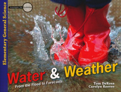 Water & Weather Student Text   -     By: Tom DeRosa, Carolyn Reeves