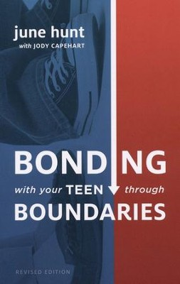 Bonding with Your Teen Through Boundaries  -     By: June Hunt, Jody Capehart