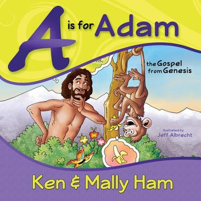 A is for Adam: The Gospel from Genesis  -     By: Ken Ham, Mally Ham