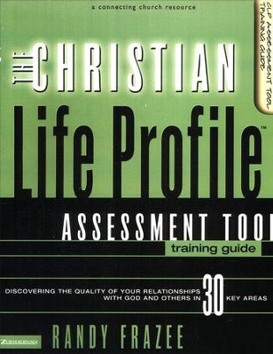 The Christian Life Profile Assessment Tool--Training Guide  -     By: Randy Frazee