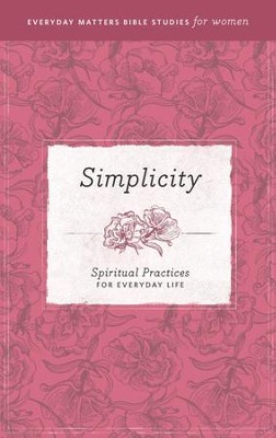 Simplicity: Spiritual Practices for Everyday Life - eBook   -