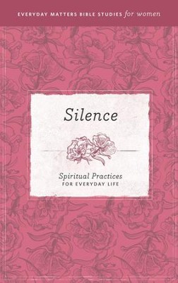 Silence: Spiritual Practices for Everyday Life - eBook   -
