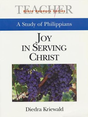 Joy in Serving Christ: A Study of Philippians:                Bible Readers Series, Teacher  -     By: Diedra Kriewald