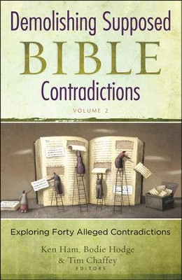 Demolishing Supposed Bible Contradictions: Exploring Forty Alleged Contradictions, Volume 2 - Slightly Imperfect  -     By: Ken Ham