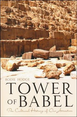 The Tower Of Babel  -     By: Bodie Hodge
