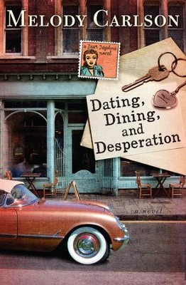 Dating, Dining, and Desperation - eBook  -     By: Melody Carlson
