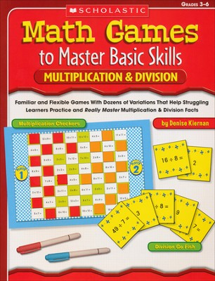 Math Games to Master Basic Skills: Multiplication & Division  -     By: Denise Kiernan
