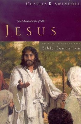 Great Lives: JESUS Bible Companion   -     By: Charles R. Swindoll