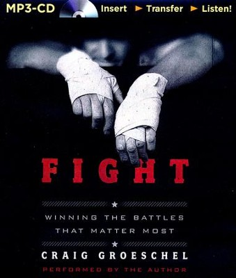 Fight: Winning the Battles That Matter Most - unabridged audiobook on CD  -     Narrated By: Craig Groeschel     By: Craig Groeschel
