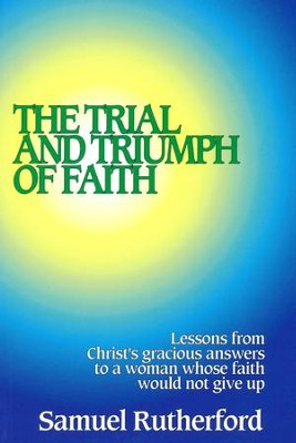 The Trial and Triumph of Faith   -     By: Samuel Rutherford