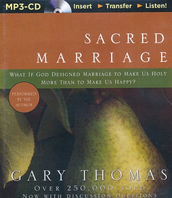 Sacred Marriage, Unabridged MP3-CD   -     Narrated By: Gary Thomas     By: Gary Thomas