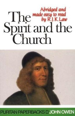 The Spirit and the Church: Abridged and made easy to  read by R.J.K. Law  -     By: John Owen