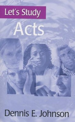 Let's Study Acts  -     By: Dennis E. Johnson