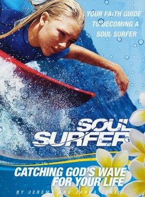 Soul Surfer: Catching God's Wave For Your Life paperback  -     By: Jeremy Jones, Janna Jones