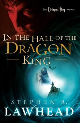 In the Hall of the Dragon King: The Dragon King Trilogy - Book 1 - eBook  -     By: Stephen R. Lawhead
