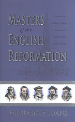Masters of the English Reformation    -     By: Sir Marcus Loane