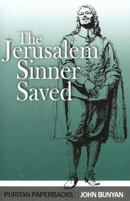 The Jerusalem Sinner Saved:  or Good News for the  Vilest of Men  -     By: John Bunyan