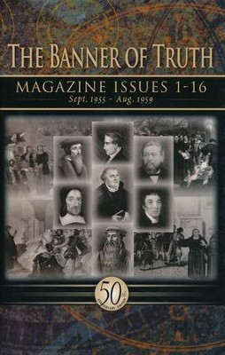 Banner of Truth Magazine Issues 1-16  -     By: Banner of Truth