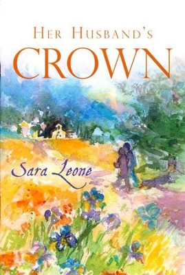 Her Husband's Crown  -     By: Sara Leone