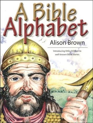 A Bible Alphabet  -     By: Alison Brown
